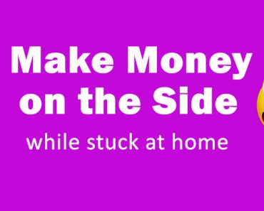 Make Money While Stuck at Home